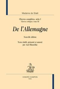 Madame de Staël - Oeuvres complètes, série 1 - Oeuvres critiques Tome 3, De l'Allemagne.
