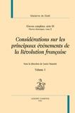 Madame de Staël et Lucia Omacini - Oeuvres complètes, série 3 - Oeuvres historiques Tome 2, Considérations sur les principaux événements de la Révolution française, Volume 1, 2 volumes.