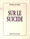 Madame de Staël - Sur le suicide.