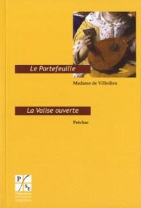 Madame de Villedieu et  Préchac - Le Portefeuille ; La Valise ouverte.