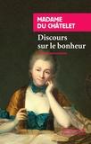 Madame du Châtelet - Discours sur le bonheur.