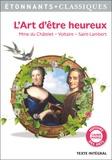 Madame du Châtelet et  Voltaire - L'art d'être heureux.
