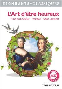 Téléchargement de livres audio sur ipod à partir d'itunes L'art d'être heureux 9782081313903 par Madame du Châtelet, Voltaire, Jean-François de Saint-Lambert (Litterature Francaise)