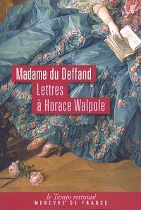 Madame du Deffand - Lettres à Horace Walpole - 1766-1780.
