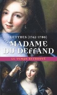 Madame du Deffand - Lettres de Madame Du Deffand - 1742-1780.