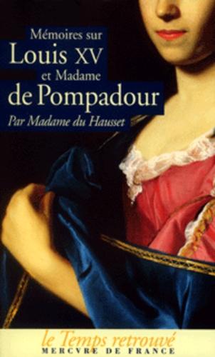 Madame du Hausset - Mémoires sur Louis XV et Madame de Pompadour.