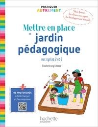 Madame Elisabeth Lory Lafosse - Pratiquer autrement - Mettre en place un jardin pédagogique PDF WEB - Ed. 2021.