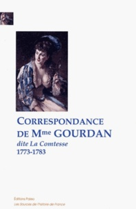 Madame Gourdan - Correspondance de Mme Gourdan (1773-1783).