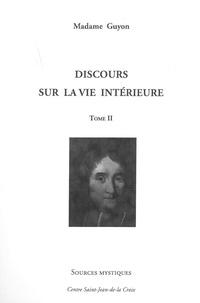Madame Guyon - Discours sur la vie intérieure - Tome 2.