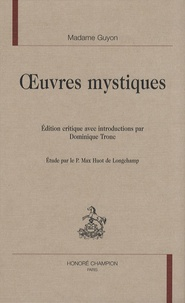 Madame Guyon - Oeuvres mystiques.