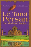 Madame Indira et Colette Silvestre-Haéberlé - Le tarot persan de Madame Indira - Méthode d'interprétation.