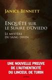 Madame Janice Bennett - Enquête sur le Suaire d'Oviedo - Le mystère du sang divin.