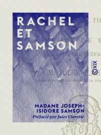 Madame Joseph-Isidore Samson et Jules Claretie - Rachel et Samson - Souvenirs de théâtre.