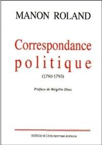 Madame Roland - Correspondance politique - 1790-1793.