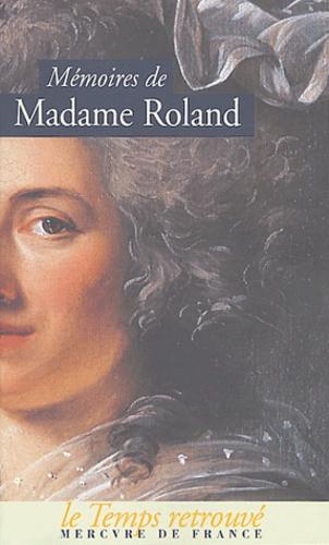 Madame Roland - Mémoires de Madame Roland.
