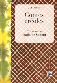 Madame Schont - Quelques contes créoles.