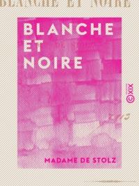 Madame Stolz (de) et Emile Bayard - Blanche et Noire.