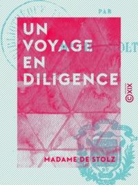 Madame Stolz (de) - Un voyage en diligence.