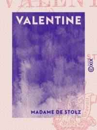 Madame Stolz (de) - Valentine.