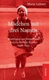 Mädchen mit drei Namen - Reportagen aus Deutschland und ein Berliner Roman 1928-1933.
