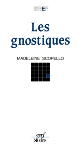 Maddalena Scopello - Les gnostiques.