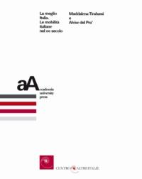 Maddalena Tirabassi et Alvise Del Pra' - La meglio Italia - Le mobilità italiane nel XXI secolo.