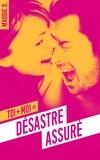 Maddie D. - Toi + moi = désastre assuré - Une romance Chick Lit pour l'été.