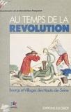 Maddy Ariès et Emmanuel Bréon - Au temps de la Révolution, 1789-1794 : bourgs et villages des Hauts-de-Seine.
