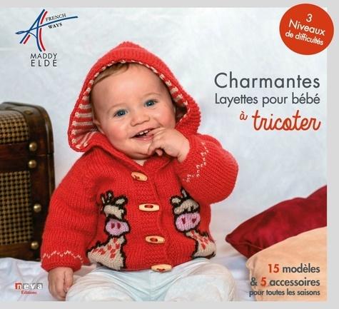 Maddy Eldé - Charmantes layettes pour bébé à tricoter.