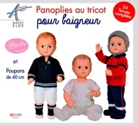 Maddy Eldé - Panoplies au tricot pour baigneur et poupons de 40 cm.
