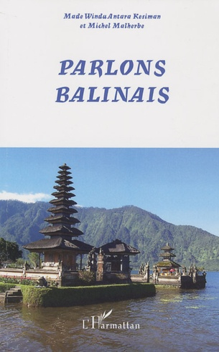 Made Windu Antara Kesiman et Michel Malherbe - Parlons Balinais.