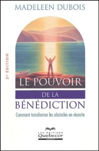 Madeleen Dubois - Le pouvoir de la bénédiction.