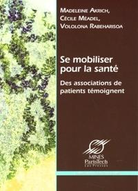 Madeleine Akrich et Cécile Méadel - Se mobiliser pour la santé - Des associations de patients témoignent.