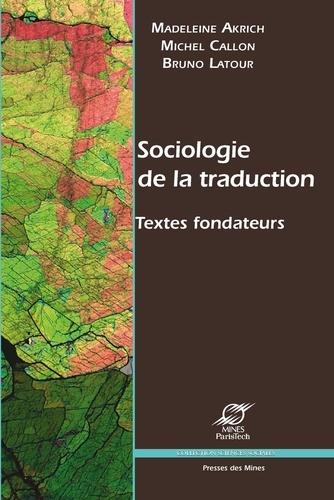 Sociologie de la traduction. Textes fondateurs