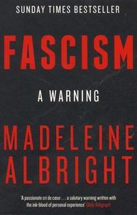 Madeleine Albright - Fascism - A Warning.
