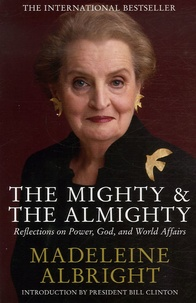 Madeleine Albright - The Mighty and The Almighty.