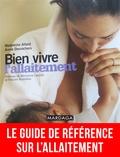 Madeleine Allard et Annie Desrochers - Bien vivre l'allaitement.