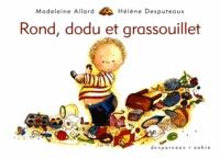 Madeleine Allard - Rond, dodu et grassouillet.