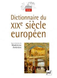 Madeleine Ambrière et Françoise Balibar - Dictionnaire du XIXe siècle européen.