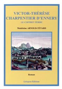 Madeleine Arnold-Tétard - Victor-Thérèse Charpentier d'Ennery.