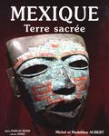 Madeleine Aubert et Michel Aubert - Mexique - Terre sacrée.