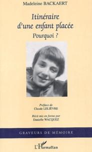Madeleine Backaert - Itinéraire d'une enfant placée - Pourquoi ?.