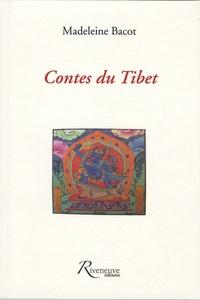 Madeleine Bacot - Contes du Tibet - Suivis des Impressions d'un Tibétain en France.