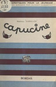 Madeleine Barbulee et Olivier Hussenot - Capucine - Comédie.