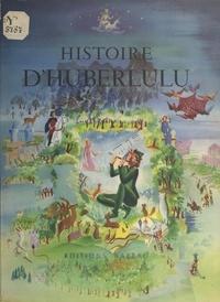 Madeleine Bariatinsky et Robert Devoucoux - Histoire d'Huberlulu.