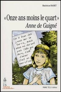 Madeleine Basset - Onze ans moins le quart - Anne de Guigné (1911-1922).