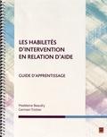 Madeleine Beaudry et Germain Trottier - Les habiletés d'intervention en relation d'aide - Guide d'apprentissage.