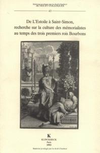 Madeleine Bertaud - De l'éstoile à Saint-Simon, recherche sur la culture des mémorialistes au temps des trois premiers rois Bourbons.