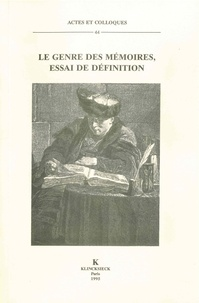 Madeleine Bertaud et François-Xavier Cuche - Le genre des mémoires, essai de définition - Colloque international des 4-7 mai 1994.
