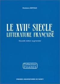 Madeleine Bertaud - Littérature française - Le XVIIe siècle.